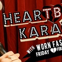 WORN Fashion Journal Presents: Heartbreak Karaoke - February 14, 2014